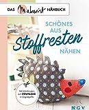 Schönes aus Stoffresten nähen: Das Makerist-Nähbuch - Mit...
